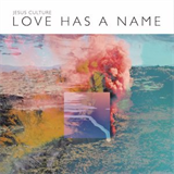 Love Has A Name ft. Kim Walker-Smith